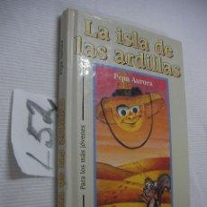 Libros de segunda mano: LA ISLA DE LAS ARDILLAS - PEPA AURORA - ENVIO GRATIS A ESPAÑA . Lote 45454403