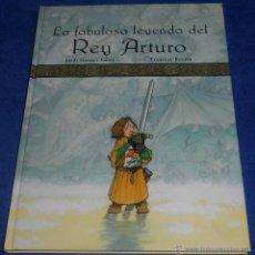 Libros de segunda mano: LA FABULOSA LEYENDA DEL REY ARTURO - EDITORIAL EDEBÉ - (1ª EDICIÓN 2008) ¡IMPECABLE!. Lote 97354231