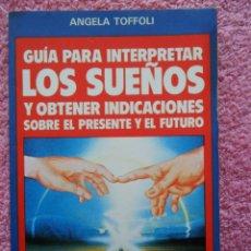 Libros de segunda mano: GUIA PARA INTERPRETAR LOS SUEÑOS EDITORIAL DE VECCHI 1985 ANGELA TOFFOLI. Lote 45479691