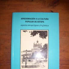 Livros em segunda mão: GAMITO JIMÉNEZ, JUAN LUIS. APROXIMACIÓN A LA CULTURA POPULAR DE ESTEPA : ASPECTOS ANTROPOLÓGICOS.... Lote 45479959