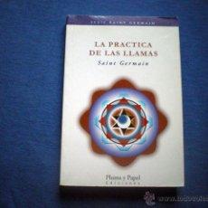 Libros de segunda mano: LIBRO LA PRACTICA DE LAS LLAMAS SERIE SAINT GERMAIN 2002 ED PLUMA Y PAPEL. Lote 45487692