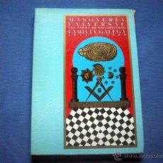 Libros de segunda mano: LIBRO MASONERIA UNIVERSAL FAMILIA GALEGA 1996 FUNDACION ARA SOLIS EXPOSICION AYUNTAMIENTO CORUÑA. Lote 45488968