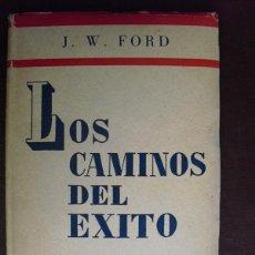 Libros de segunda mano: LOS CAMINOS DEL EXITO EL TRIUNFO AL ALCANCE DE TODOS J.W.FORD. Lote 45512470