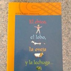 Libros de segunda mano: EL CHICO, EL LOBO, LA OVEJA Y LA LECHUGA -- ALLAN AHLBERG -- ALFAGUARA INTANTIL --. Lote 45547818