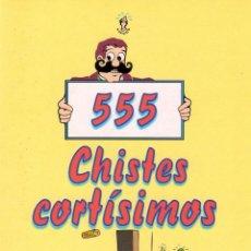Libros de segunda mano: 555 CHISTES CORTISIMOS - EDICOMUNICACION. Lote 45551817
