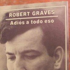 Libros de segunda mano: ADIÓS A TODO ESTO DE ROBERT GRAVES (EDHASA). Lote 146326377