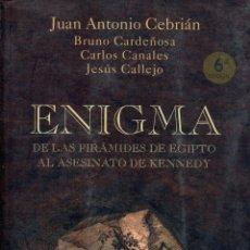 Libros de segunda mano: ENIGMA,DE LAS PIRAMIDES DE EGIPTO AL ASESINATO DE KENNEDY. Lote 45572629