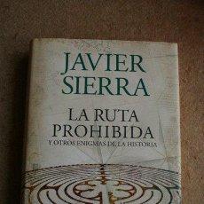 Gebrauchte Bücher - La ruta prohibida y otros enigmas de la Historia. Javier Sierra. Planeta, 2007. - 45592425