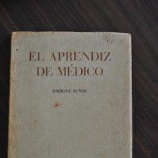 Libros de segunda mano: EL APRENDIZ DE MEDICO. ENRIQUE SUÑER.. Lote 45601003