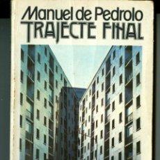 Libros de segunda mano: TRAJECTE FINAL - MANUEL DE PEDROLO (EDICIONS 62). Lote 45620028