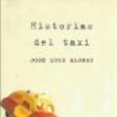Libros de segunda mano: HISTORIAS DEL TAXI, JOSE LUIS ALONSO, ROCA. Lote 45621790