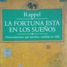 Libros de segunda mano: LA FORTUNA ESTA EN LOS SUEÑOS. RAPPEL. / MUNDI-281. Lote 210557088