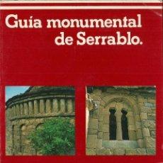 Libros de segunda mano: GUÍA MONUMENTAL DEL SERRABLO, DE ANTONIO DURÁN GUDIOL Y DOMINGO J. BUESA CONDE. (1981). Lote 45647394