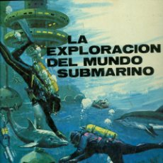 Libros de segunda mano: LA EXPLORACION DEL MUNDO SUBMARINO - ANTONIO RIBERA (TAPA DURA). Lote 45654213
