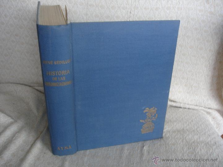 HISTORIA DE LA COLONIZACIONES, RENÉ SÉDILLOT (Libros de Segunda Mano - Historia - Otros)