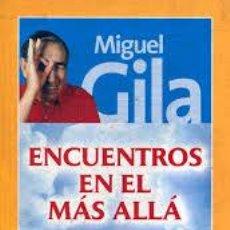Libros de segunda mano: ENCUENTROS EN EL MAS ALLA, MIGUEL GILA, TEMAS DE HOY. Lote 45681434