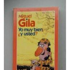 Libros de segunda mano: YO MUY BIEN, ¿Y USTED?, MIGUEL GILA, TEMAS DE HOY. Lote 45681514