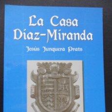 Libros de segunda mano: LA CASA DIAZ-MIRANDA. ACADEMIA ASTURIANA DE HERALDICA Y GENEALOGIA. MADRID 1995. JESUS JUNQUERA PRAT. Lote 45686384