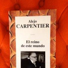 Libros de segunda mano: EL REINO DE ESTE MUNDO - ALEJO CARPENTIER. RBA EDITORES 1995. Lote 45706773