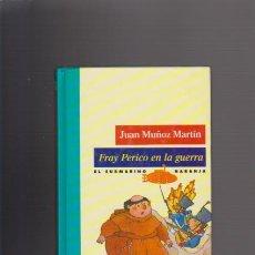 Libros de segunda mano: FRAY PERICO EN LA GUERRA - JUAN MUÑOZ MARTÍN - EDITORIAL SM 1993. Lote 45706775