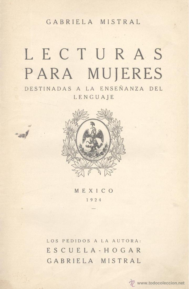 GABRIELA MISTRAL. LECTURAS PARA MUJERES. DESTINADAS A LA ENSEÑANZA DEL LENGUAJE. 1ª ED MÉXICO, 1924 (Libros de Segunda Mano (posteriores a 1936) - Literatura - Otros)