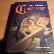 Libros de segunda mano: CAMPOSANTO (IKER JIMENEZ) TAPA DURA (LB19). Lote 45732049