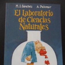 Libros de segunda mano: EL LABORATORIO DE CIENCIAS NATURALES. M.I. SANCHEZ - A. PALOMAR. LIBROS PENTHALON, 1991. RUSTICA. 14. Lote 45736087
