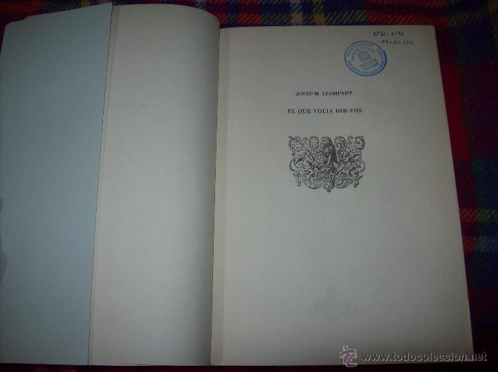 Libros de segunda mano: EL QUE VOLIA DIR-VOS.ANTOLOGIA.JOSEP M.LLOMPART. 1993.LLIBRE MOLT CERCAT.UNA JOIA!!!. VEURE FOTOS. - Foto 4 - 45762001