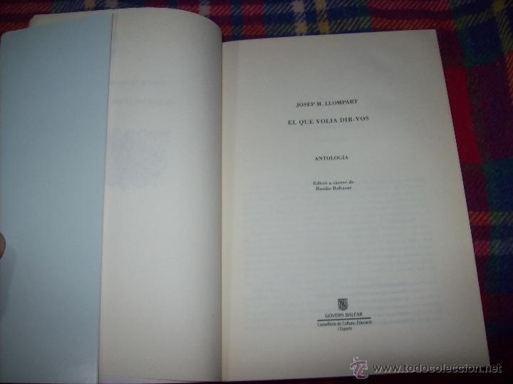 Libros de segunda mano: EL QUE VOLIA DIR-VOS.ANTOLOGIA.JOSEP M.LLOMPART. 1993.LLIBRE MOLT CERCAT.UNA JOIA!!!. VEURE FOTOS. - Foto 5 - 45762001