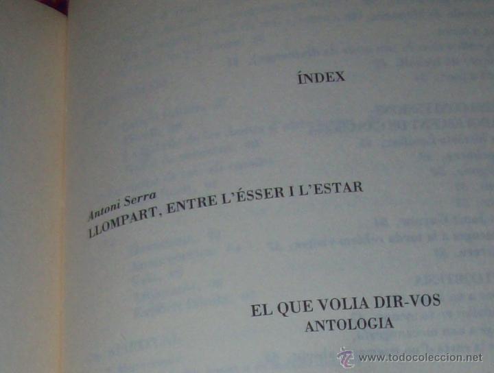 Libros de segunda mano: EL QUE VOLIA DIR-VOS.ANTOLOGIA.JOSEP M.LLOMPART. 1993.LLIBRE MOLT CERCAT.UNA JOIA!!!. VEURE FOTOS. - Foto 17 - 45762001