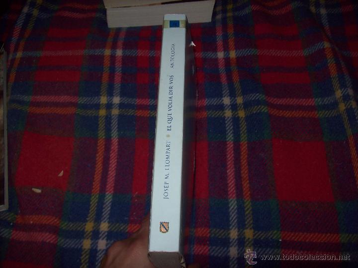 Libros de segunda mano: EL QUE VOLIA DIR-VOS.ANTOLOGIA.JOSEP M.LLOMPART. 1993.LLIBRE MOLT CERCAT.UNA JOIA!!!. VEURE FOTOS. - Foto 30 - 45762001