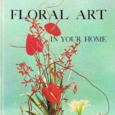 Libros de segunda mano: FLORAL ART IN YOUR HOME MADELEIN MORIN. Lote 45768129
