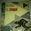 Libros de segunda mano: EL ESQUI APRENDIZAJE 1975 ESPASA CALPE ILUSTRADO. Lote 45768155