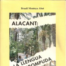 Libros de segunda mano: ALACANT: LA LLENGUA INTERROMPUDA / B. MONTOYA. PAIPORTA : DENES, 1996. 24X17CM. 301 P. DEDICATXAUTOR. Lote 45771848