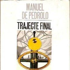 Libros de segunda mano: TRAJECTE FINAL MANUEL DE PEDROLO EDICIONS 62. Lote 45776902