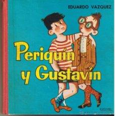 Libros de segunda mano: PERIQUIN Y GUSTAVIN. EDUARDO VAZQUEZ. EDICIONES CID 1961. (Z6). Lote 45801524