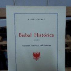Libros de segunda mano: BISBAL HISTORICA .- J. SOLE CARALT .- RESUMEN HISTORICO DEL PANADES 1948. Lote 45827627