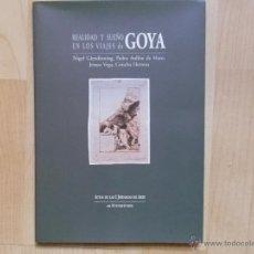 Libros de segunda mano: REALIDAD Y SUEÑO EN LOS VIAJES DE GOYA ACTAS DE LAS 1 JORNADAS DE ARTE DE FUENDETODOS. Lote 45839525
