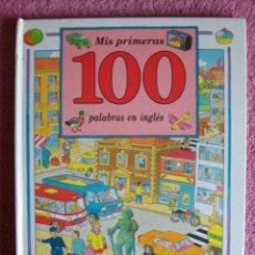 Libros de segunda mano: MIS PRIMERAS 100 PALABRAS EN INGLES EDITORIAL MOLINO 1992. Lote 45850567