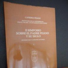 Libros de segunda mano: II SIMPOSIO SOBRE EL PADRE FEIJOO Y SU SIGLO (PONENCIAS Y COMUNICACIONES). I. CATEDRA FEIJOO. INSTIT. Lote 45851119