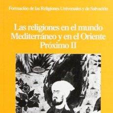 Libros de segunda mano: LAS RELIGIONES EN EL MUNDO MEDITERRÁNEO Y EN EL ORIENTE PRÓXIMO II - HENRI-CHARLES PUECH (DIR.). Lote 44780227