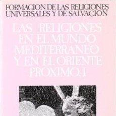 Libros de segunda mano: LAS RELIGIONES EN EL MUNDO MEDITERRÁNEO Y EN EL ORIENTE PRÓXIMO I - HENRI-CHARLES PUECH (DIR.). Lote 44780228