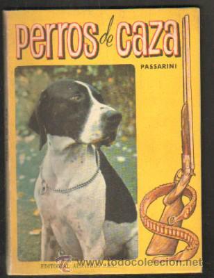 PERROS DE CAZA A-CAZ-347 (Libros de Segunda Mano - Ciencias, Manuales y Oficios - Otros)