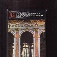 Libros de segunda mano: LA CRISIS EUROPEA Y LA Iª GUERRA MUNDIAL 1904 -1918 / PIERRE RENOUVIN - EDITA : AKAL 1990. Lote 45878296