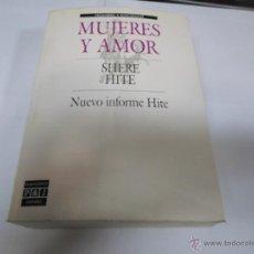 Libros de segunda mano: SHERE HITE, MUJERES Y AMOR, NUEVO INFORME HITE, PLAZA JANES. Lote 45888655