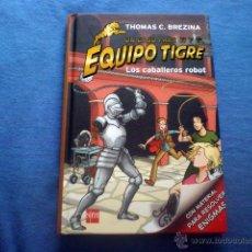 Libros de segunda mano: LIBRO UN CASO PARA TI Y EL EQUIPO TIGRE Nº 7 LOS CABALLEROS ROBOT THOMAS BREZINA ED SM NUEVA EPOCA. Lote 45912283