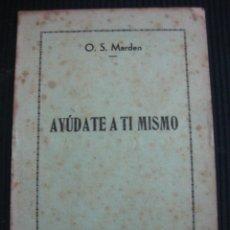 Libros de segunda mano: AYUDATE A TI MISMO. 0.S. MARDEN. .EDITORIAL CULTURA IBERICA.. Lote 45929460