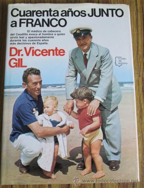 Cuarenta a os junto a franco por dr vicente comprar en todocoleccion 45931333 - Cambiar de medico de cabecera por internet ...