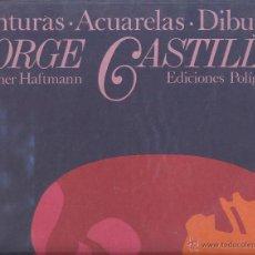 Libros de segunda mano: JORGE CASTILLO PINTURAS ACUARELAS DIBUJOS ED POLÍGRAFA 1977 105 ILUSTRACIONES EN COLOR Y B / N ( PON. Lote 45939266