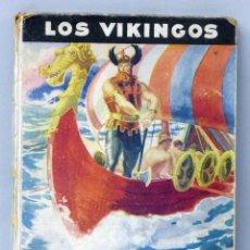 Libros de segunda mano: LOS VIKINGOS ALFONSO NADAL COLECCIÓN HISTORIA Y LEYENDA SERIE HÉROES LEGENDARIOS ED MOLINO 1942. Lote 45943798